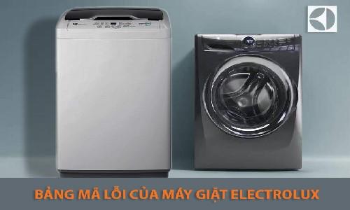 Bảng Mã Lỗi Máy Giặt Electrolux- Cách Khắc Phục Tại Nhà